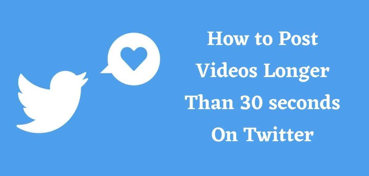 How to Post Videos Longer Than 30 seconds On Twitter