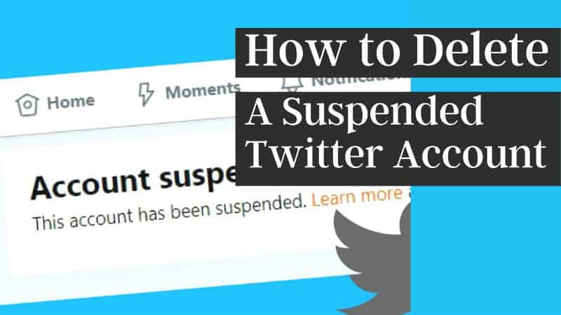 how to delete a twitter account that is suspended
